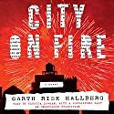 City on Fire: A Novel Audiobook by Garth Risk Hallberg Narrated by Rebecca Lowman, Tristan Morris, Bronson Pinchot