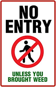 Warning Sign No Entry Unless Your Brought Weed Funny College Sign Laminated Dry Erase Wall Poster 12x18