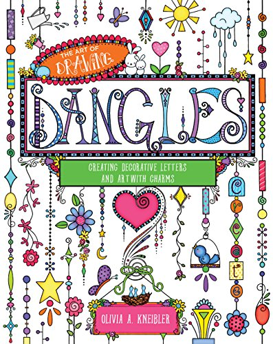 The Art of Drawing Dangles: Creating Decorative Letters and Art with Charms [Olivia A. Kneibler] (Tapa Blanda)