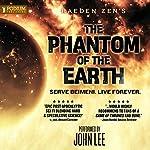 The Phantom of the Earth: An Epic Sci-Fi Saga, Books 1-5 | Raeden Zen