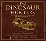 img - for The Dinosaur Hunters: The Extraordinary Story of the Men and Women Who Discovered Prehistoric Life book / textbook / text book