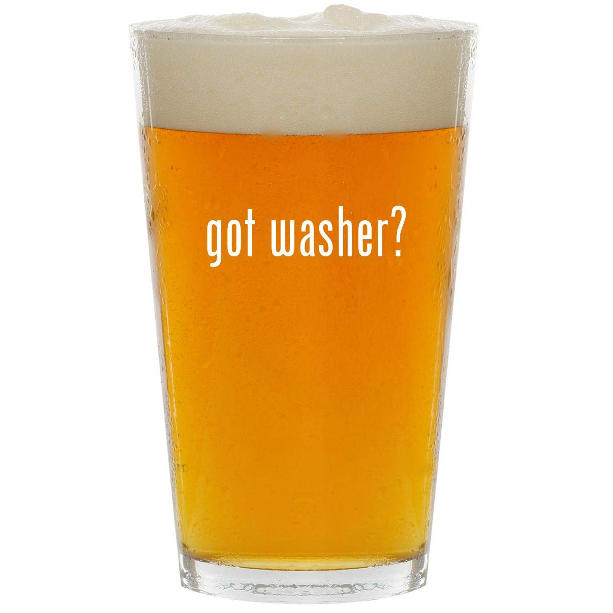 got washer? - Glass 16oz Beer Pint