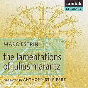 The Lamentations of Julius Marantz Audiobook