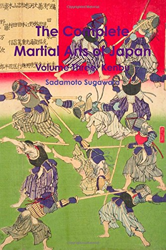 The Complete Martial Arts of Japan Volume Three Kenbu (Volume 3)