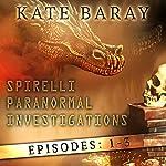 Spirelli Paranormal Investigations: Episodes: 1-3 | Kate Baray