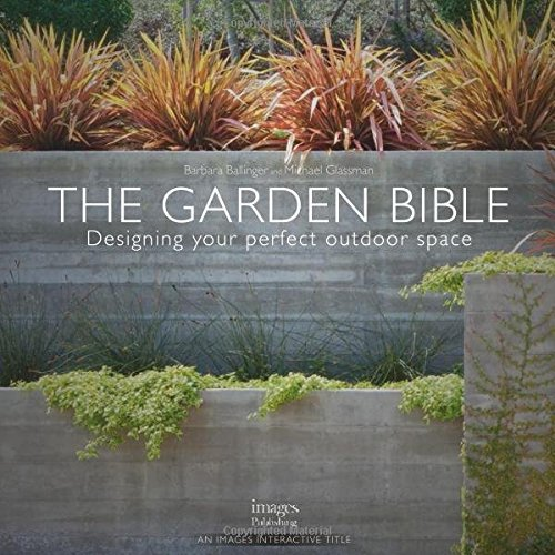 The Garden Bible: Designing Your Perfect Outdoor Space (Your Outdoor Space)