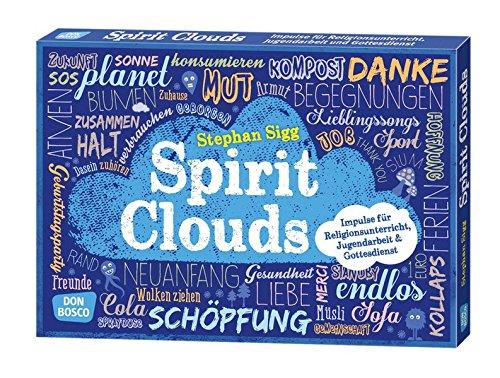 Spirit-Clouds - Impulse für Religionsunterricht, Jugendarbeit und Gottesdienst