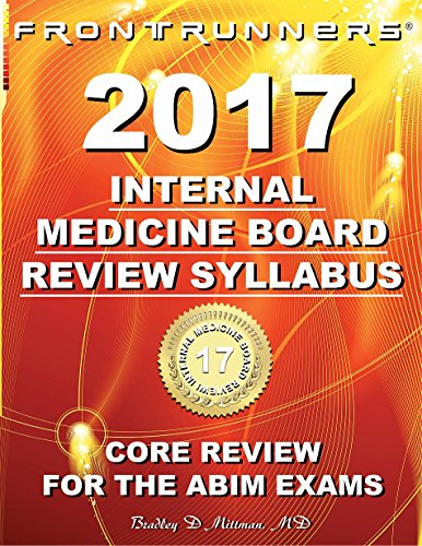 FRONTRUNNERS® Internal Medicine Board Review Syllabus 2017: Core Review for the ABIM Certification & Recertification Exams
