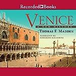 Venice: A New History | Professor Thomas F. Madden