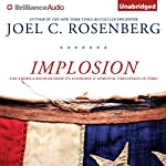 Implosion: Can America Recover from Its Economic and Spiritual Challenges in Time? | Joel C. Rosenberg