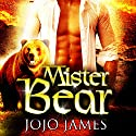 Mister Bear: A Paranormal Billionaire Romance Audiobook by Jojo James Narrated by Alexander Collins