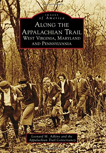 Along the Appalachian Trail: West Virginia, Maryland, and Pennsylvania (Images of America) (Center Virginia Commons)
