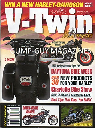 V-Twin Motorcycles June 2011 Magazine DAYTONA BIKE WEEK OVER 30 NEW PRODUCTS FOR YOUR HARLEY Charlotte Bike Show: Guide To Controls, Handlebars & More TECH TIPS THAT KEEP YOU -