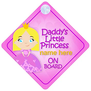 Daddys Little Princess On Board Personalised Car Sign New Baby Girl//Child Gift//Present DLP016