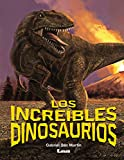 Los increíbles dinosaurios (Quiero Saber) (Spanish Edition)