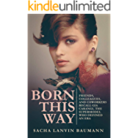 Born This Way: Friends, Colleagues, and Coworkers Recall Gia Carangi, the Supermodel Who Defined an Era book cover