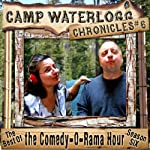 The Camp Waterlogg Chronicles 6: The Best of the Comedy-O-Rama Hour, Season 6 | Joe Bevilacqua,Lorie Kellogg,Pedro Pablo Sacristán