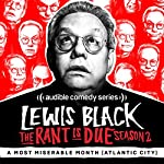 Ep. 1: A Most Miserable Month (Atlantic City) (The Rant is Due) | Lewis Black