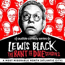 Ep. 1: A Most Miserable Month (Atlantic City) (The Rant is Due) Other by Lewis Black