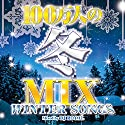 100万人の冬MIX -WINTER SONGS- Mixed by DJ ROYALの商品画像
