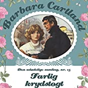 Farlig krydstogt (Barbara Cartland - Den udødelige samling 15) | Barbara Cartland