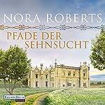 Pfade der Sehnsucht (O'Dwyer 2) | Nora Roberts