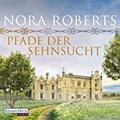 Pfade der Sehnsucht (O'Dwyer 2)   Nora Roberts