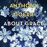 About Grace | Anthony Doerr