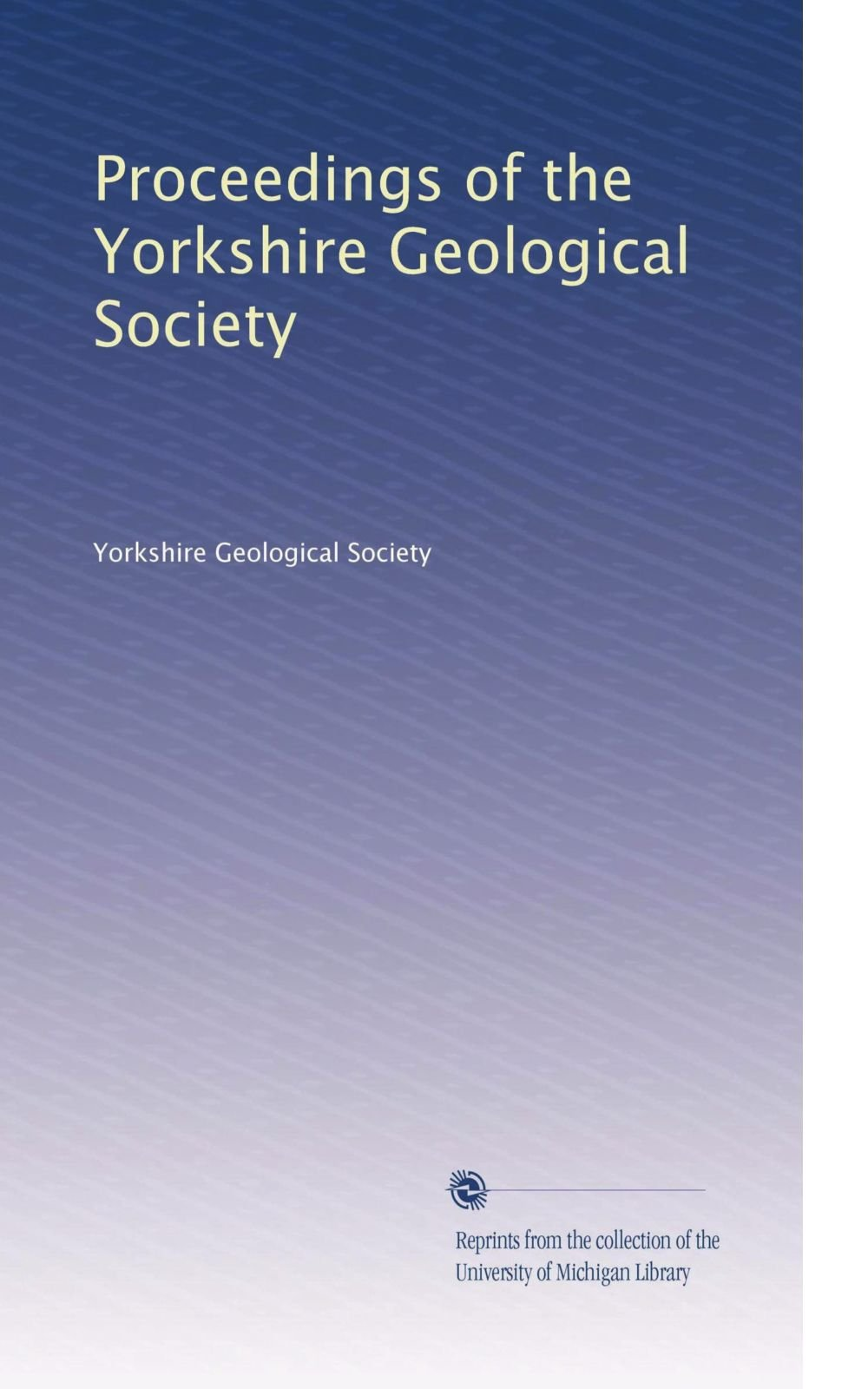 Proceedings of the Yorkshire Geological Society (Volume 6) ebook
