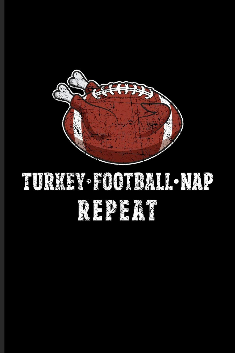 Turkey Football Nap Repeat: Funny Quotes About Thanksgiving ...