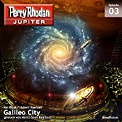 Galileo City (Perry Rhodan Jupiter 1.3) | Hubert Haensel, Kai Hirdt