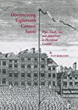 Documenting Eighteenth Century Satire: Pope, Swift, Gay, and Arbuthnot in Historical Context, Pat Rogers, 1443832111