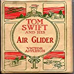 Tom Swift and His Air Glider: Seeking the Platinum Treasure | Victor Appleton