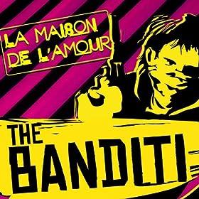 la maison de l 39 amour the banditi mp3 downloads. Black Bedroom Furniture Sets. Home Design Ideas