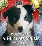 A Farm for Maisie (Sweet Pea & Friends)