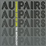 Stepping Out Of Line - The Anthology -  Au Pairs