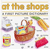 At the Shops (First Picture Dictionary)