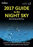 2017 Guide to the Night Sky: A month-by-month guide to exploring the skies above Britain and Ireland (Royal Observatory Greenwich)