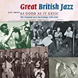 Great British Jazz: Just About As Good As It Gets by Various Artists (2007-10-18)