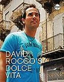 La Dolce Vita Cookbook by Rocco, David (2008) Hardcover
