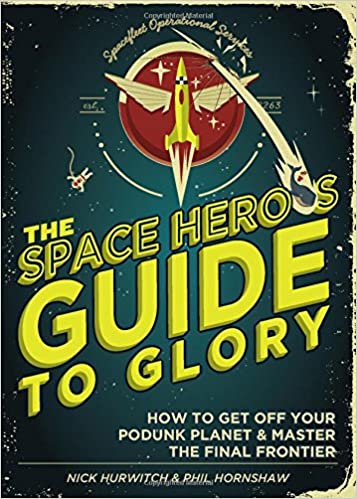 Amazon com: The Space Hero's Guide to Glory: How to Get Off