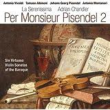Per Monsieur Pisendel 2 - Vivaldi, Albinoni, Pisendel & Montanari