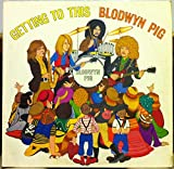 BLODWYN PIG GETTING TO THIS vinyl record