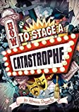 How to Stage a Catastrophe (Middle-grade Novels)