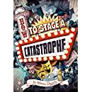 How to Stage a Catastrophe (Capstone Young Readers)