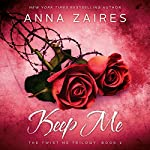 Keep Me: Twist Me, Book 2 | Anna Zaires,Dima Zales