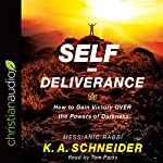 Self-Deliverance: How to Gain Victory Over the Powers of Darkness | Rabbi K. A. Schneider
