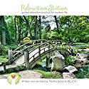 Relaxation Station: Guided Relaxation Practices for Modern Life Speech by Martha DeSante Narrated by Martha Ellen DeSante DC CYT