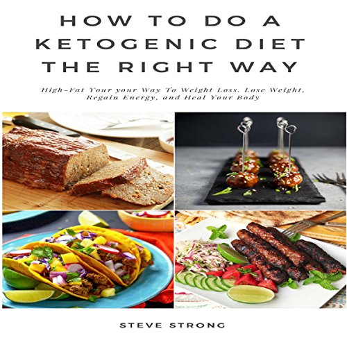 How to Do a Ketogenic Diet the Right Way