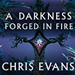 A Darkness Forged in Fire: Book One of the Iron Elves | Chris Evans